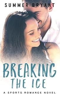 Breaking the Ice: A Sports Romance Novel