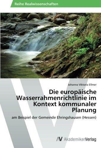 Die europäische Wasserrahmenrichtlinie im Kontext kommunaler Planung: am Beispiel der Gemeinde Ehringshausen (Hessen)
