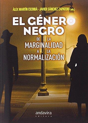 Género negro de la marginalidad a la normalización,El