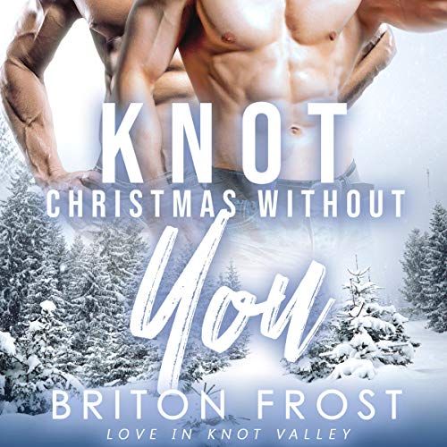 Knot Christmas Without You audiobook cover art