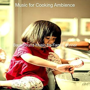 Background Music for Family Dinner