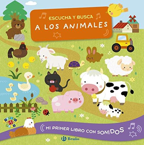 Escucha y busca a los animales (Castellano - A Partir De 0 Años - Proyecto De 0 A 3 Años - Libros Manipulativos)