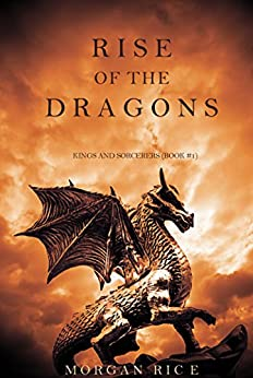 Rise of the Dragons (Kings and Sorcerers--Book 1) pdf epub