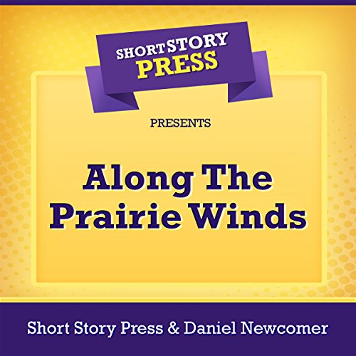 Short Story Press Presents Along the Prairie Winds Titelbild