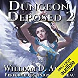Dungeon Deposed: Book 2