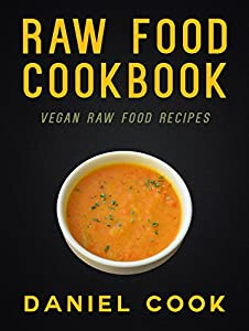Raw vegan cookbook make delicious raw food with raw vegan recipes limited time offer 40 off raw vegan cookbook regular price 499 this 1 best selling critically acclaimed raw vegan cookbook is now available globally forumfinder Choice Image