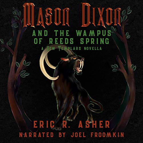 Mason Dixon - The Wampus of Reeds Spring: A New Templar Knights Novella Audiobook By Eric R. Asher cover art