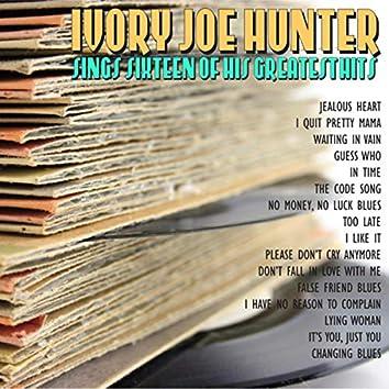 Ivory Joe Hunter Sings Sixteen of His Greatest Hits