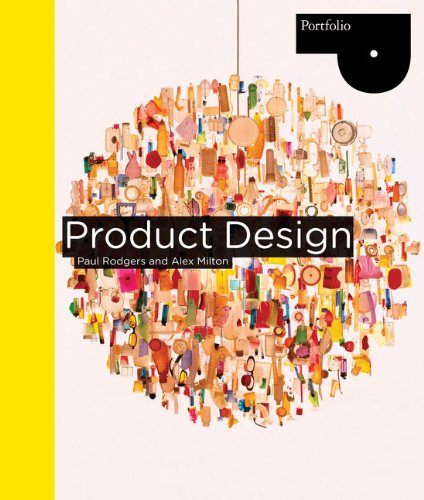 Compare Textbook Prices for Product Design Portfolio Illustrated Edition ISBN 9781856697514 by Milton, Alex,Rodgers, Paul
