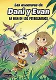 Las aventuras de Dani y Evan. La isla de los pterosaurios (Jóvenes influencers)