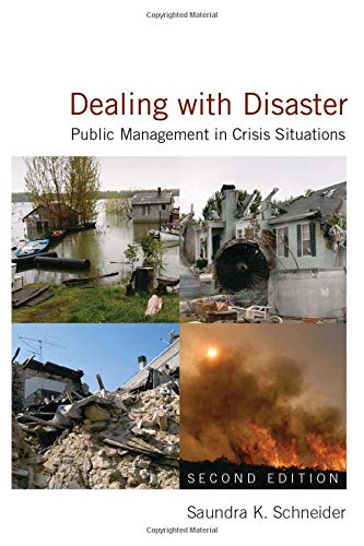 Dealing with Disaster: Public Management in Crisis Situations: Public Management in Crisis Situations