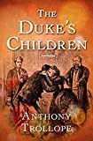 The Duke's Children Annotated (English Edition)