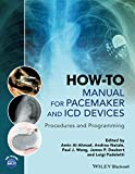 How-to Manual for Pacemaker and ICD Devices: Procedures and Programming - Amin Al-Ahmad