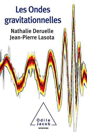 Les Ondes gravitationnelles (OJ.SCIENCES) (French Edition)