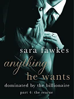 Anything He Wants: The Rescue (#4) by [Sara Fawkes]