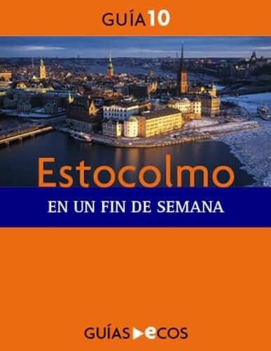 Estocolmo. En un fin de semana (Spanish Edition)