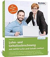 Lohn- und Gehaltsabrechnung mit DATEV Lohn und Gehalt comfort: Das komplette Lernbuch fuer Einsteiger