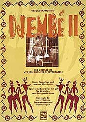 Djembe 2. Mit CD: Die Djembe in verschiedenen Besetzungen. Afro. Rock. Pop. Jazz u. a. Djembe Spiel- und Lehrbuch für Einsteiger und Fortgeschrittene. ... für verschiedene Formationen und Besetzungen von Branscheid. Ursula (2001) Taschenbuch