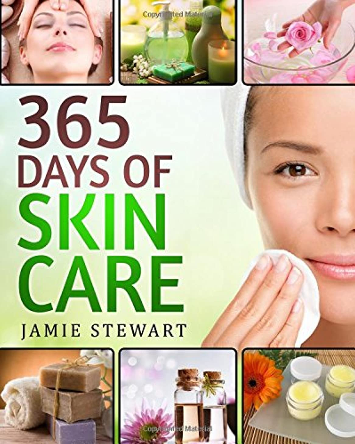 365 Days of Skin Care: DIY Skin Care Hacks, Essential Oils, Natural Soaps, Homemade Face Masks, DIY Natural Beauty Recipes