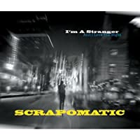 I'm A Stranger (And I Love The Night) by Scrapomatic (2012-08-21)