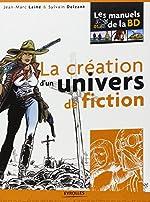 La création d'un univers de fiction de Jean-Marc Lainé