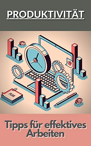 Produktivität: Tipps für effektives Arbeiten