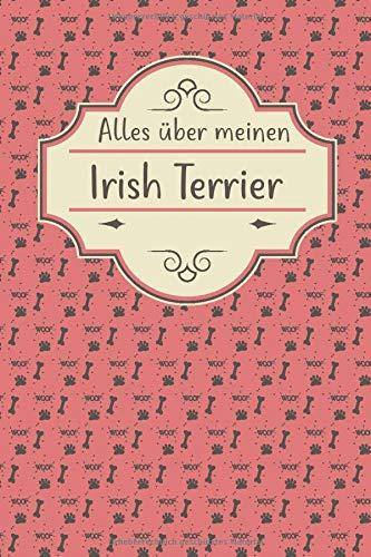 ALLES ÜBER MEINEN IRISH TERRIER: Tolles Buch für alle Informationen über deinen Hund