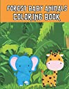 Forest Baby Animals Coloring Book: A Coloring Book Featuring Fun and Adorable Baby Jungle Animals Including Monkeys, Tigers, Elephants,Beautiful Forest Animals and Wildlife for Stress Relief and Relaxation