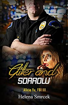 Glitter and Sorrow Romantic Suspense Series: Alicia Yu, FBI, Book III Inspirational Romantic Suspense Series by [Helena Smrcek]