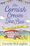 The Cornish Cream Tea Bus: Part Four – The Icing on the Cake: The most heartwarming romance to escape with in summer 2020 (English Edition)