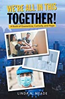 We're All in This Together!: A Book of Quarantine, Comedy, and Hope