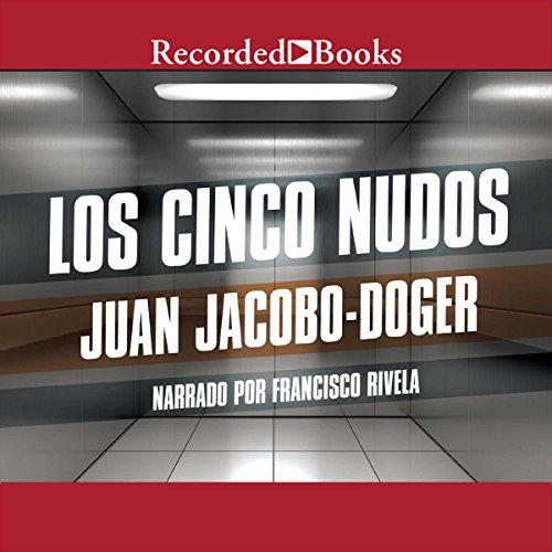 Los Cinco Nudos [The Five Knots] (Texto Completo) audiobook cover art
