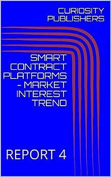 SMART CONTRACT PLATFORMS - MARKET INTEREST TREND  REPORT 4