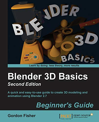 Blender 3D Basics Beginner's Guide Second Edition Michigan