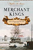 Image of Merchant Kings: When Companies Ruled the World, 1600--1900
