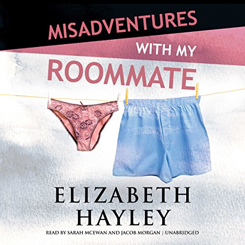 Misadventures with My Roommate     Misadventures, Book 9              By:                                                                                                                                 Elizabeth Hayley                               Narrated by:                                                                                                                                 Sarah McEwan,                                                                                        Jacob Morgan                      Length: 4 hrs and 51 mins     2 ratings     Overall 4.5