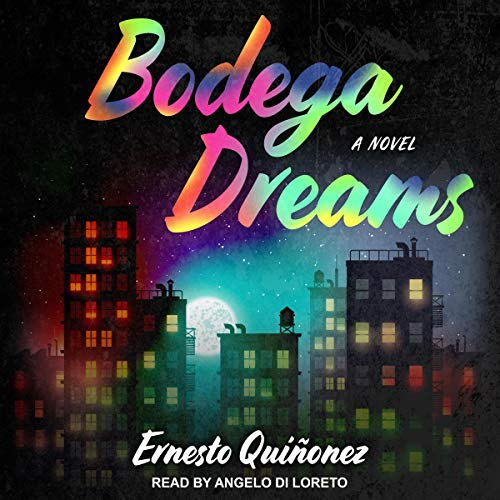Bodega Dreams Audiobook By Ernesto Quinonez cover art