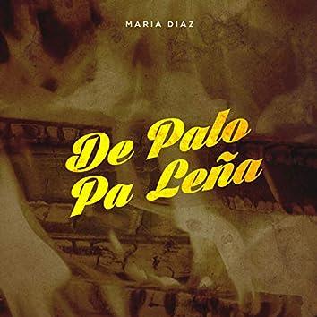 De Palo Pa Leña (En Vivo)