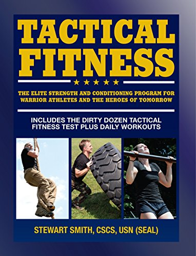 Tactical Fitness: The Elite Strength and Conditioning Program for Warrior Athletes and the Heroes of Tomorrow inluding Firefighters, Police, Military and Special Forces (English Edition)