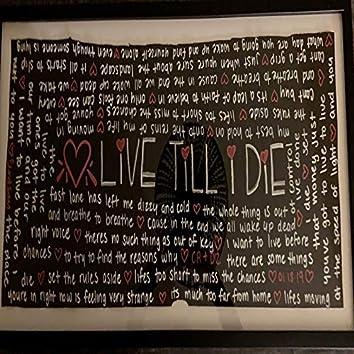Live Till I Die
