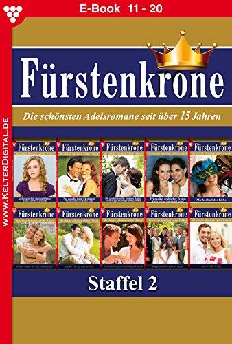 Fürstenkrone Staffel 2 – Adelsroman: E-Book 11-20