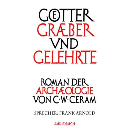Götter, Gräber und Gelehrte audiobook cover art