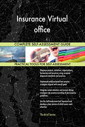 Insurance Virtual office All-Inclusive Self-Assessment - More than 700 Success Criteria, Instant Visual Insights, Comprehensive Spreadsheet Dashboard, Auto-Prioritized for Quick Results