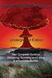 Doomsday Bunker Book: Your Complete Guide to Designing and Living in an Underground Concrete Bunker by Ben Jakob (1-Sep-2014) Paperback