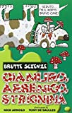 Cianuro, arsenico, stricnina e altri vomitevoli veleni. Ediz. Illustrata (brutte scienze)