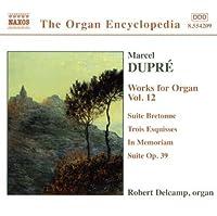 Works for Organ 12: Ste Bretonne / Trois Esquisses by DUPRE (2001-03-20)