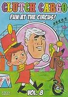 Clutch Cargo Vol. 8 - Fun At The Circus! [Slim Case]