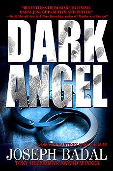 Dark Angel (Lassiter/Martinez Case Files Book 2) by [Joseph Badal]
