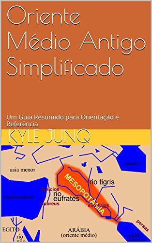 Oriente Médio Antigo Simplificado: Um Guia de Tópicos para Orientação e Referência (Índices da História Livro 1) (Portuguese Edition) eBook: Junq, Kyle, Junqueira, Caito: Amazon.es: Tienda Kindle