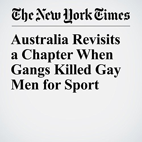 Australia Revisits a Chapter When Gangs Killed Gay Men for Sport copertina